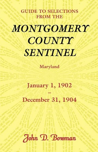 9780788447631: Guide to Selections from the Montgomery County Sentinel, Maryland, January 1, 1902 - December 31, 1904