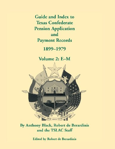 9780788447686: Guide and Index to Texas Confederate Pension Application and Payment Records, 1899-1979, Volume 2, E-M