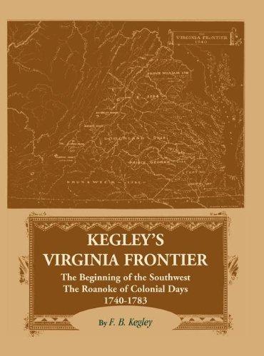 Kegley's Virginia Frontier: The Beginning of the: Kegley, F.B.
