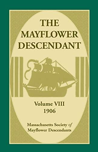 The Mayflower Descendant, Volume 8, 1906: Massachusetts Society of Mayflower Descendants