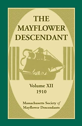 The Mayflower Descendant, Volume 12, 1910: Massachusetts Society of Mayflower Descendants