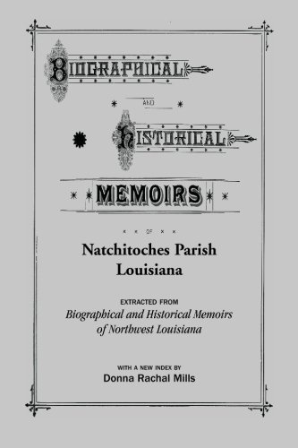 Biographical and Historical Memoirs of Natchitoches Parish,: Mills, Donna Rachal