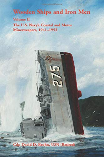 9780788449093: Wooden Ships and Iron Men: The U.S. Navys Costal and Motor Minesweepers, 1941-1953