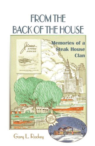 From the Back of the House: Memories of a Steak House Clan: Rockey, Gary L.