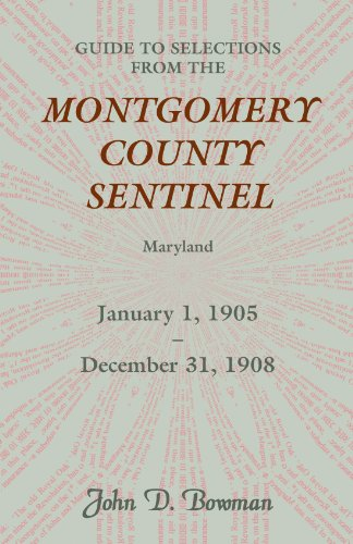 9780788450112: Guide to Selections from the Montgomery County Sentinel, Maryland, January 1, 1905 - December 31, 1908