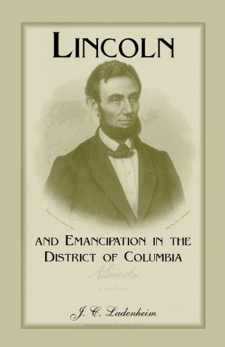 Lincoln and Emancipation in the District of Columbia: J. C. Ladenheim
