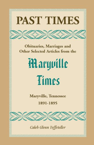 9780788450150: Past Times: Obituaries, Marriages and Other Selected Articles from the Maryville Times, Maryville, Tennessee, Volume II, 1891-1895