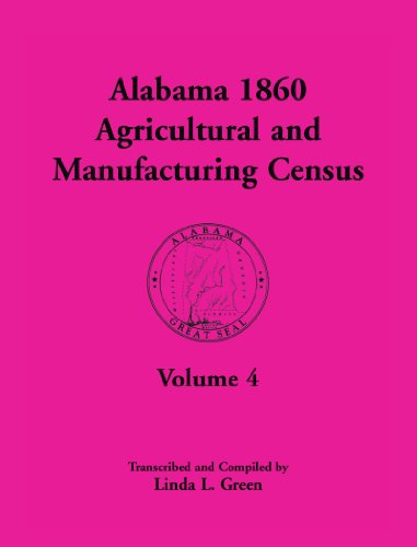 Alabama 1860 Agricultural and Manufacturing Census: Volume 4 for Perry, Pickens, Pike, Randolph, ...