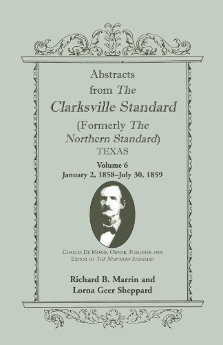 Abstracts from the Clarksville Standard (Formerly the Northern Standard) Texas: Volume 6: Jan. 2, ...
