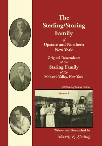 9780788452451: The 'Sterling/Storing' Family of Upstate and Northern New York... Original Descendants of the