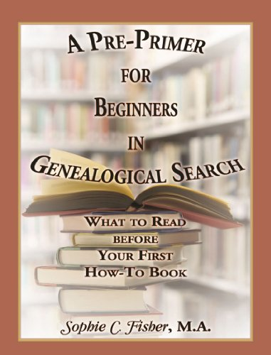 9780788452697: A PrePrimer for Beginners in Genealogical Search: What to Read before Your First HowTo Book