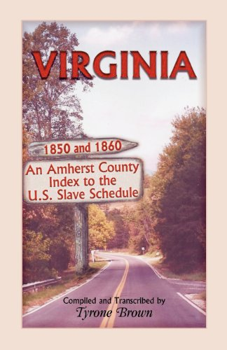 9780788452765: Virginia 1850 and 1860, an Amherst County Index to the U.S. Slave Schedule