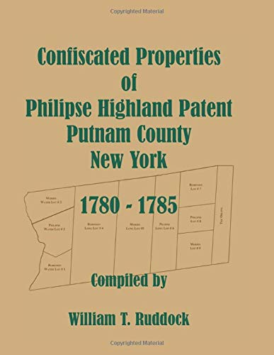 9780788453854: Confiscated Properties of Philipse Highland Patent, Putnam County, New York, 178