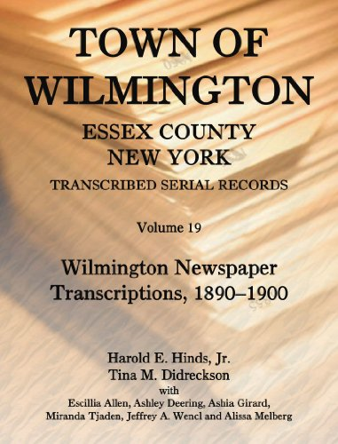 Town of Wilmington, Essex County, New York, Transcribed Serial Records: Volume 19. Wilmington ...
