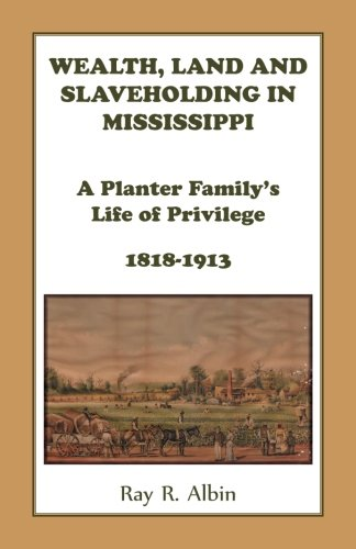 Wealth Land and Slaveholding in Mississippi: Ray Albin