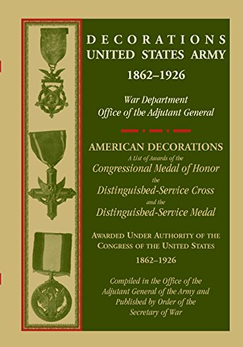 Decorations United States Army, 1862-1926: War Dept Office of Adj General