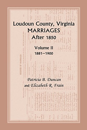 9780788455629: Loudoun County, Virginia Marriages After 1850: Volume II, 1881-1900