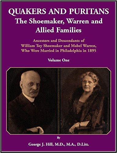 Quakers and Puritans: The Shoemaker, Warren and Allied Families. Ancestors and Descendants of ...