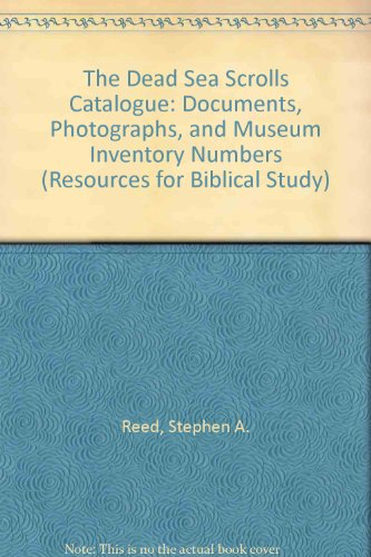 9780788500176: The Dead Sea Scrolls Catalogue: Documents, Photographs, and Museum Inventory Numbers (RESOURCES FOR BIBLICAL STUDY)
