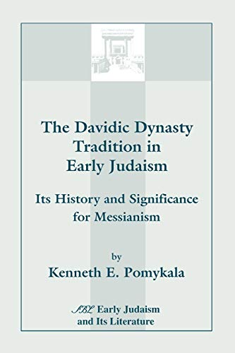 9780788500695: The Davidic Dynasty Tradition in Early Judaism: Its History and Significance for Messianism