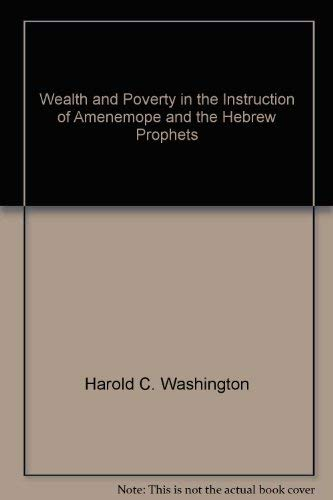 Wealth and Poverty in the Instruction of: Washington, Harold C.