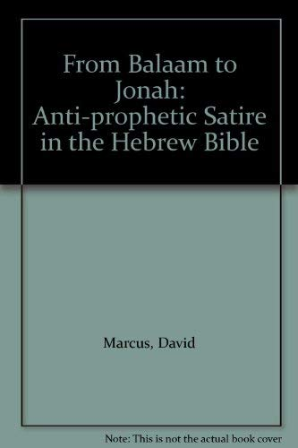 9780788501012: From Balaam to Jonah: Anti-prophetic Satire in the Hebrew Bible
