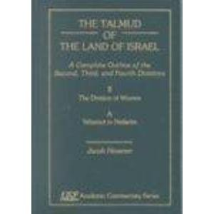 The Talmud of the Land of Israel: Division of Women v. II: A Complete Outline of the Second, Third,...