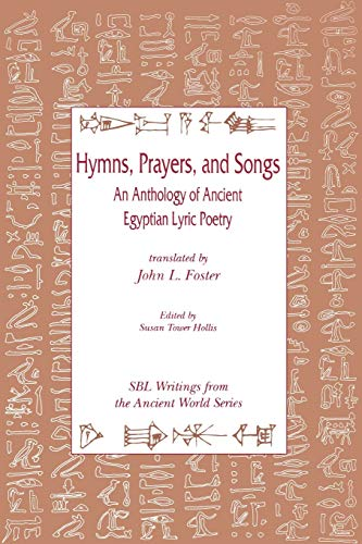 9780788501579: Hymns, Prayers, and Songs: An Anthology of Ancient Egyptian Lyric Poetry (Writings from the Ancient World)