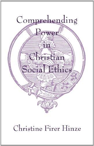 Comprehending Power in Christian Social Ethics.: HINZE, C. F.,