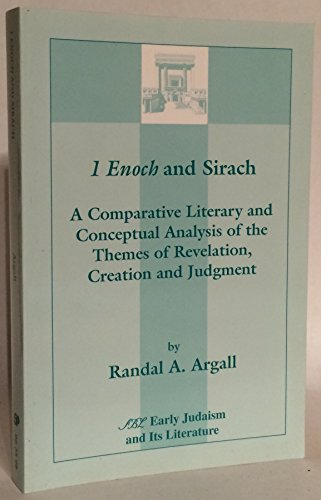 9780788501760: 1 Enoch and Sirach: A Comparative and Conceptual Analysis of the Themes of Revelation, Creation and Judgment