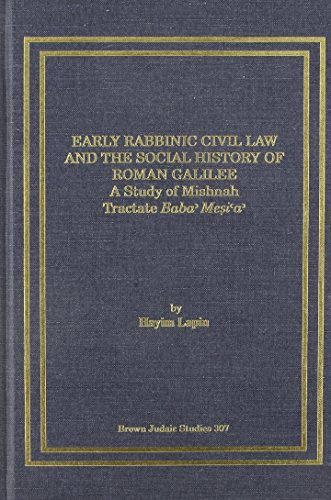 9780788502040: Early Rabbinic Civil Law and the Social History of Roman Galilee: A Study of Mishnah Tractate Baba Mesia