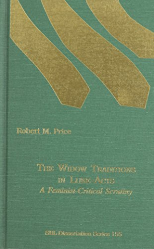 The Widow Traditions in Luke-Acts: A Feminist Critical Scrutiny: Price, Robert M.