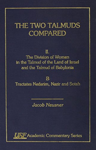 The Two Talmuds Compared: The Division of: Jacob Neusner