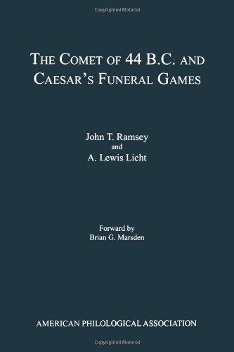 9780788502743: The Comet of 44 B.C. and Caeser's Funeral Games (APA American Classical Studies, No. 39)