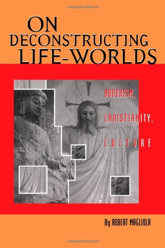 9780788502965: On Deconstructing Life-Worlds: Buddhism, Christianity, Culture (AAR Cultural Criticism Series)