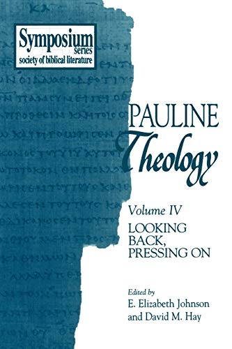 Pauline Theology, Volume IV: Looking Back, Pressing on