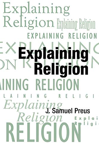 9780788503214: Explaining Religion: Criticism and Theory from Bodin to Freud (AAR Religions in Translation)