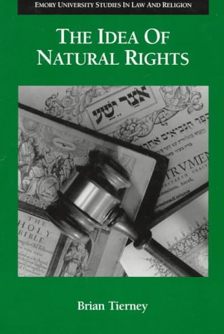 9780788503559: The Idea of Natural Rights: Studies on Natural Rights, Natural Law and Church Law: 1150-1625 (Emory University Studies in Law and Religion, No. 5)
