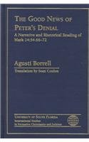 The Good of Peter s Denial: A Narrative and Rhetorical Reading of Mark 14:54.66-72 (Hardback): ...