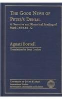 The Good of Peter s Denial: A Narrative and Rhetorical Reading of Mark 14:54.66-72 (Hardback): ...