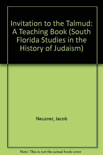 9780788504570: Invitation to the Talmud: A Teaching Book (South Florida Studies in the History of Judaism)