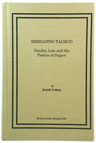 9780788504990: Rereading Talmud: Gender, Law, and the Poetics of Sugyot (Brown Judaic Studies)