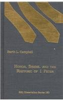 9780788505102: Honor, Shame, and the Rhetoric of 1 Peter (DISSERTATION SERIES (SOCIETY OF BIBLICAL LITERATURE))