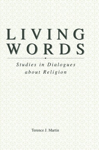 Living Words. Studies in Dialogues about Religion.: MARTIN, T. J.,