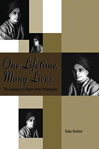 One Lifetime, Many Lives. The Experience of Modern Hindu Hagiography.: RINEHART, R.,