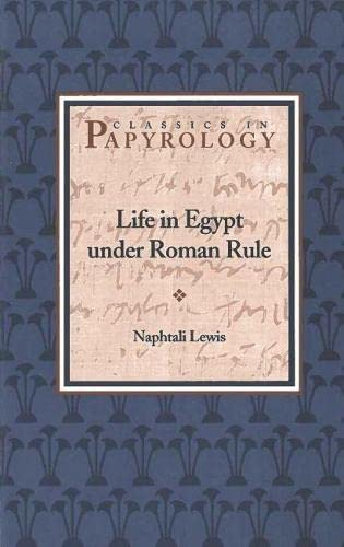 9780788505607: Life in Egypt under Roman Rule (Classics in Papyrology)