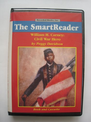 William H. Carney: Civil War Hero (The Smart Reader, Includes teacher's guide and reader.): ...