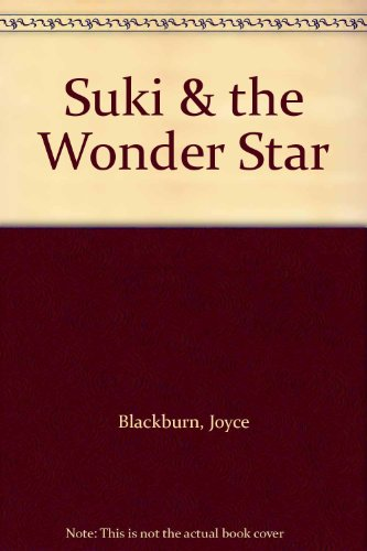 Suki & the Wonder Star (0788719645) by Joyce Blackburn