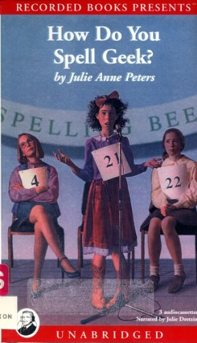 How Do You Spell Geek?: Peters, Julie Anne