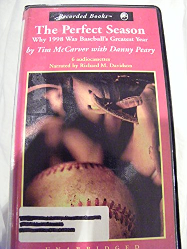 The Perfect Season: Why 1998 Was Baseball's Greatest Year (0788734849) by Peary, Danny; McCarver, Tim